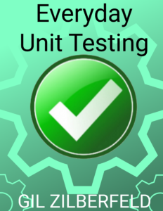 Everyday Unit Testing book by Gil Zilberfeld